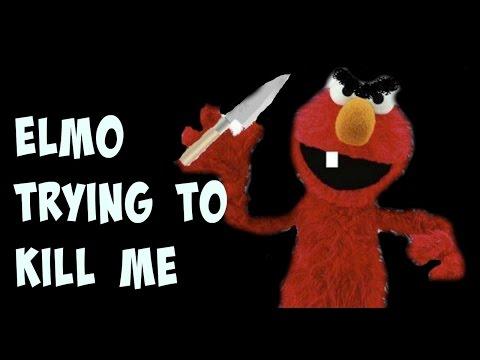 Elmo trying to kill me!!!