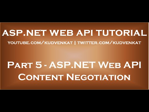 Part 5   ASP NET Web API Content Negotiation