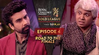 Royal Challenge Sports Drink Bold League Season 2 | EP 4 | Road To The finals