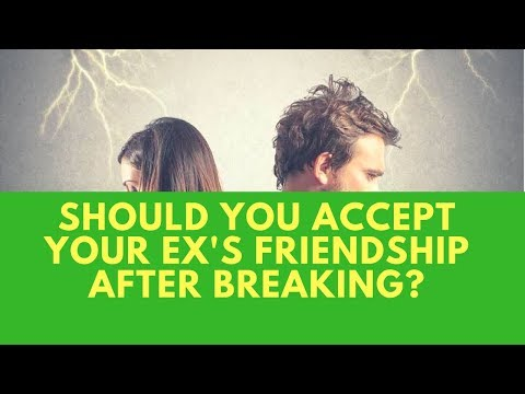 Should You Accept Your ex's Friendship After Breaking?