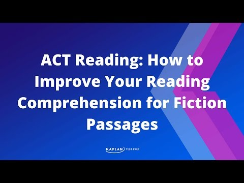 ACT Reading: How to Improve Your Reading Comprehension for Fiction Passages