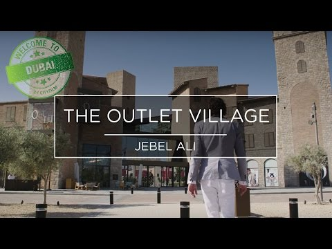 Welcome to Dubai 2017 - The Outlet Village
