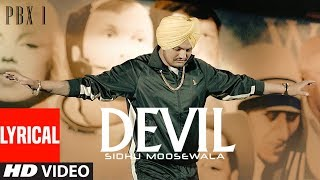 DEVIL Lyrical Video | PBX 1 | Sidhu Moose Wala | Byg Byrd |  Latest Punjabi Songs 2018