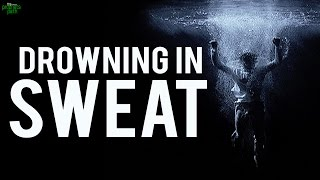 Drowning In Sweat