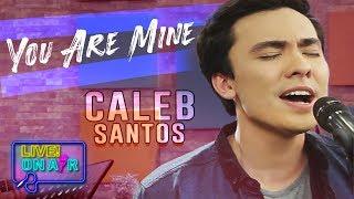 Caleb Santos — You Are Mine   LIVE! On Air