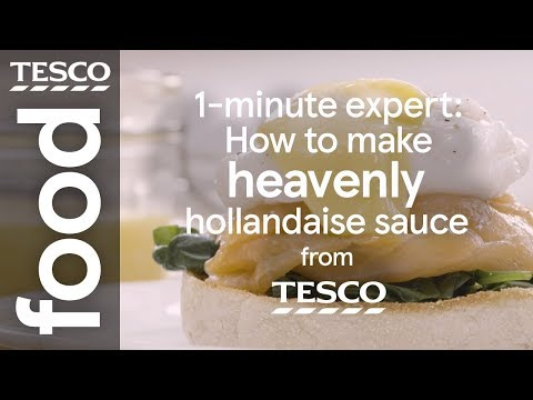 1-minute expert: How to make hollandaise sauce | Tesco Food