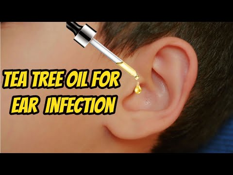 Tea Tree Oil for Ear Infection - How to Treat Ear Infections with Tea Tree Oil Naturally