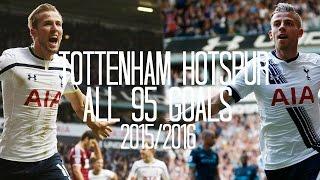 Tottenham Hotspur - All 95 Goals - 2015/2016 - English Commentary (Just Goals)