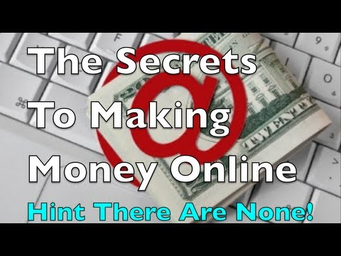 The Secrets To Making Money Online........... Hint There Are None!   by Glendon Cameron