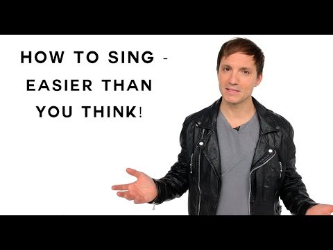 How To Sing - Easier Than You Think!