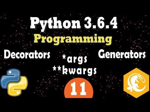 Python Functions: Keyword Arguments Lists | Generators | Decorators (Programming Tutorial)