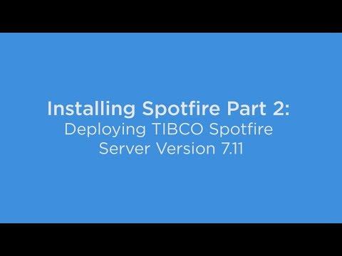 Installing Spotfire Part 2: Deploying TIBCO Spotfire Server Version 7.11