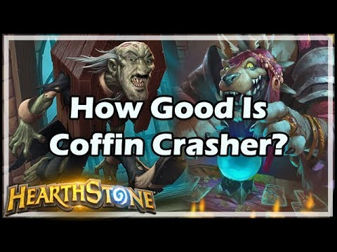 [Hearthstone] How Good Is Coffin Crasher?