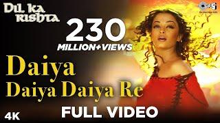 Daiya Daiya Daiya Re - Dil Ka Rishta | Aishwarya Rai & Arjun Rampal | Alka Yagnik