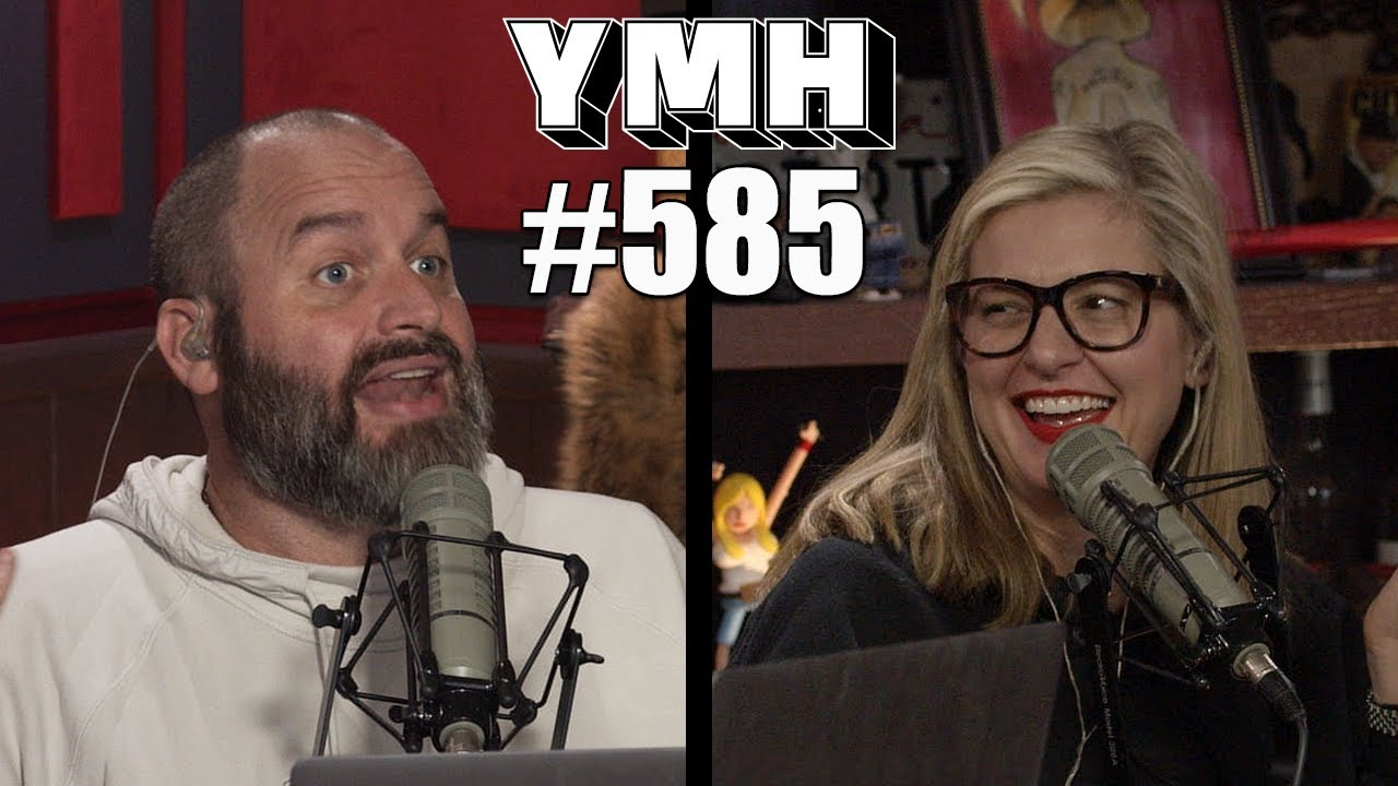 Your Mom's House Podcast - Ep. 585
