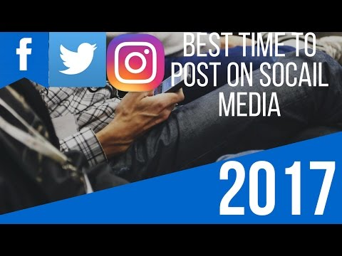 Best Times To Post On Social Media-Facebook,Instagram,Twitter 2017