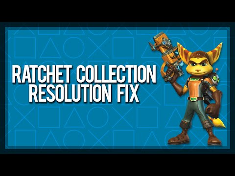 How to Fix Resolution Bug on Ratchet Collection