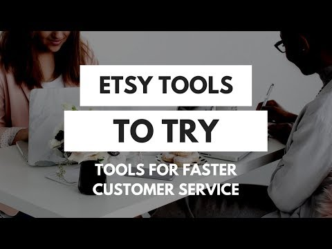 Improve Your Customer Service: Etsy Tools to Try