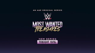 A&E's WWE Most Wanted Treasures Premieres tonight at 10/9c