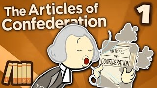 The Articles of Confederation - I: Becoming the United States - Extra History
