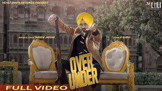 Over Under (Full Video) | Tarsem Jassar | Latest Punjabi Songs 2016 | Vehli Janta Records