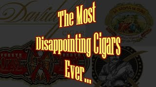 My Top 10 Most Disappointing Cigars