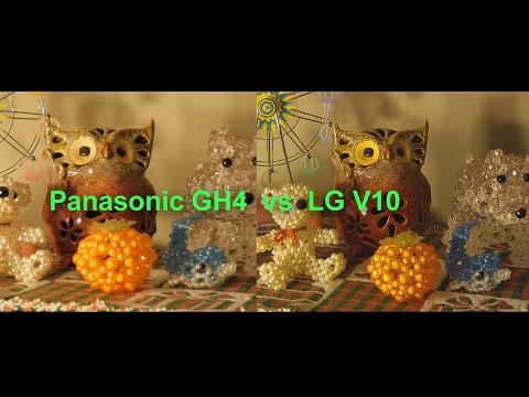 Panasonic GH4 vs LG V10