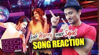 Beech Beech Mein Song Reaction Jab Harry Met Sejal Shahrukh Khan Anushka Sharma