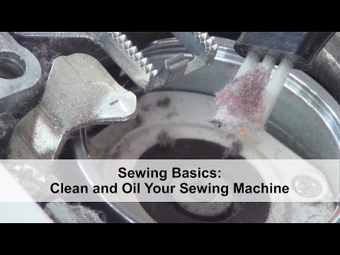 Sewing Basics:  Clean and Oil Your Sewing Machine
