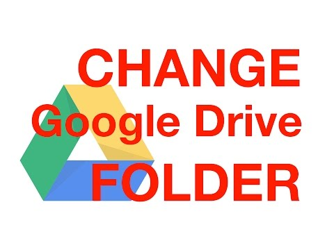 How to change Google Drive defaut folder in your computer step by step
