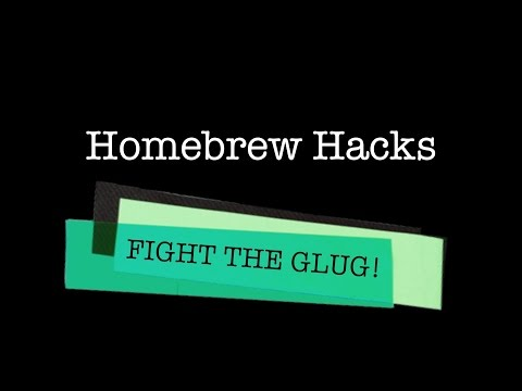 Homebrew Hack #4 - Fight the Glug!