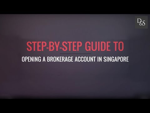 Step-By-Step Guide To Opening A Brokerage Account In Singapore