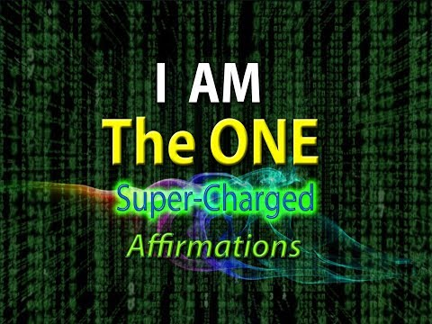 I AM The One - I AM Connected To All - Super-Charged Affirmations