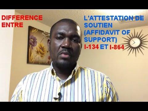 DIFFERENCE ENTRE L'ATTESTION DE SOUTIEN  I-134 ET I-864 (AFFIDAVIT OF SUPPORT)/FRENCH