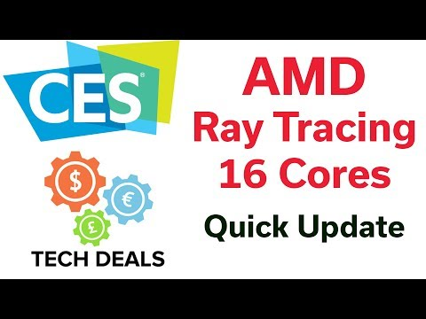 CES 2019 - AMD Update - Ray Tracing - 16 Cores - Navi