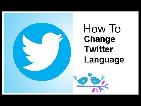 How To Change Twitter Language On Your Account PC Tutorial 2018