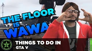 Things To Do In: Gta V - The Floor Is Wawa