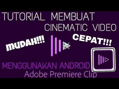 TUTORIAL CINEMATIC VIDEO MENGGUNAKAN ADOBE PREMIERE CLIP DI ANDROID