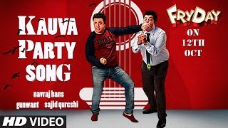 Kauva Party Video | FRYDAY | Govinda | Varun Sharma | Navraj Hans