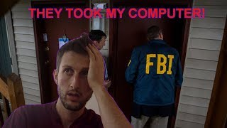 The FBI Came To My House and Took My Computer (Not Clickbait)