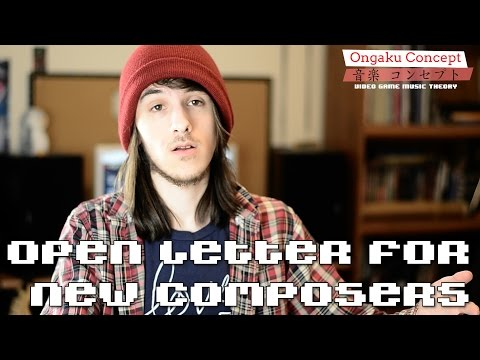 Open Letter to New Composers | Ongaku Concept: Video Game Music Theory