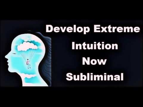 How To Develop Your Intuition - Subliminal Knowing Skills