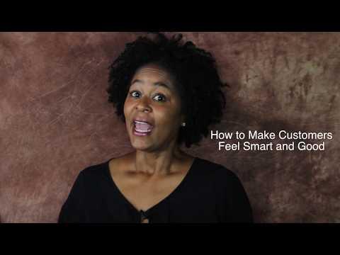 Make Customers Feel Smart and Good
