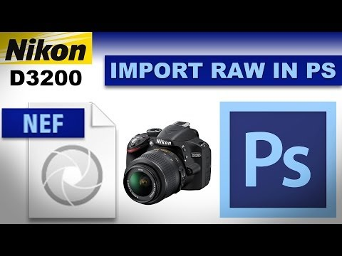How to Import Nikon D3200 RAW NEF File in Photoshop | by King Tutorials