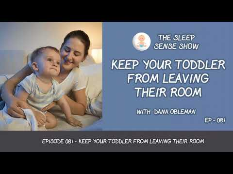 Episode 081 - Keep Your Toddler From Leaving Their Room