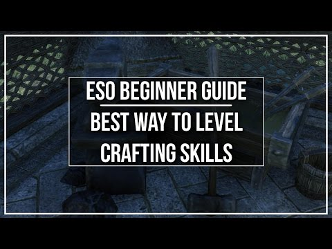 ESO Beginner Guide - Crafting Basics & Best Way to Level Crafting Skills