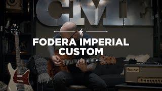 Fodera Imperial Custom Guitar | CME Quick Riffs