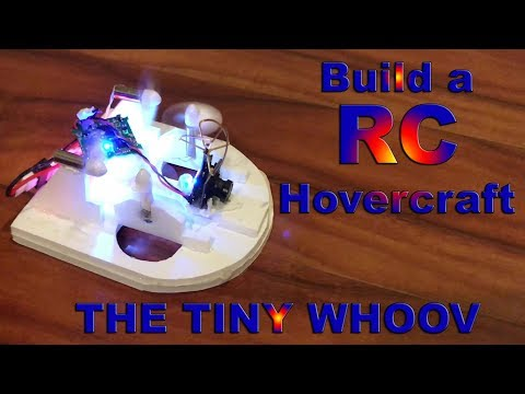 HOW TO MAKE A TINY WHOOV - RC HOVERCRAFT!