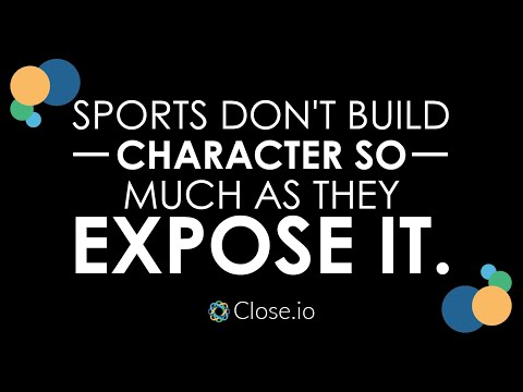 Sales motivation quote: Sports don't build character so much as they expose it.