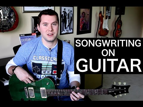 SONGWRITING ON GUITAR